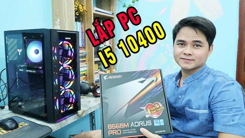 Lắp Chiếc PC Main B560 I5 10400 Ram 16GB GTX 1650 Vỏ Led Chiến Game